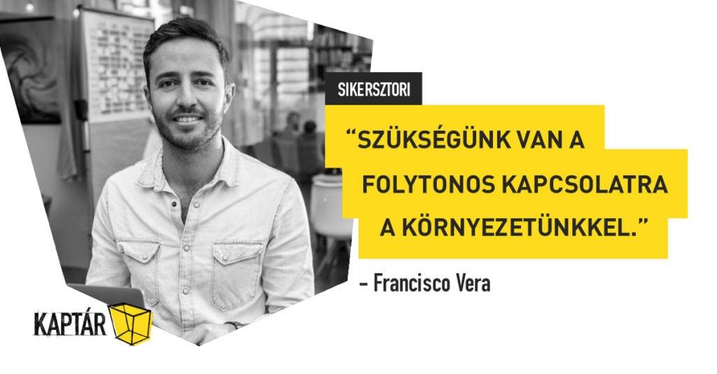 KAPTÁR sikersztorik – Francisco Vera